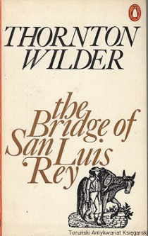 The Bridge of San Luis Rey / Thornton Wilder