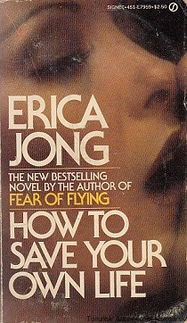 How to save your own life / Erica Jong