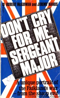 Don't cry for me, Sergeant -  Major / Robert McGowan, Jeremy Hands